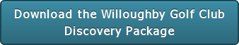 Download the Willoughby Golf Club   Discovery Package