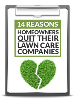14 Reasons Homeowners Quit Their Lawn Care Companies