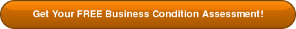Get Your FREE Business Condition Assessment!