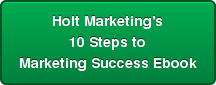Holt Marketing's  10 Steps to  Marketing Success Ebook