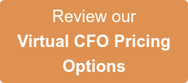 Review our   Virtual CFO Pricing  Options