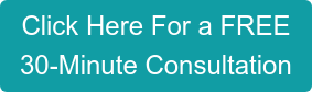 Click Here For a FREE 30-Minute Consultation