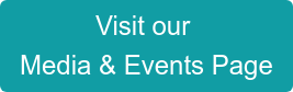 Visit our  Media & Events Page