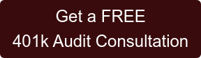 Get a FREE  401k Audit Consultation