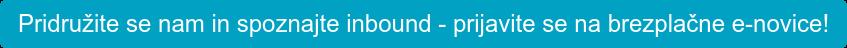 Pridružite se nam in spoznajte inbound - prijavite se na brezplačne e-novice!