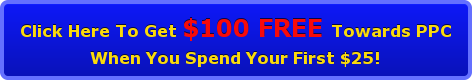 Click Here To Get $100 FREE Towards PPC  When You Spend Your First $25!
