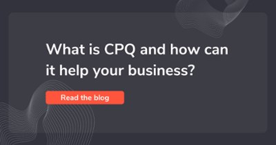 What is CPQ and how can it help your business?