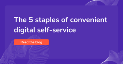 The 5 staples of convenient digital self-service