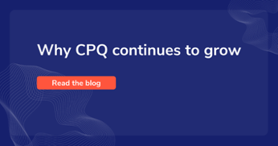 Why CPQ continues to grow