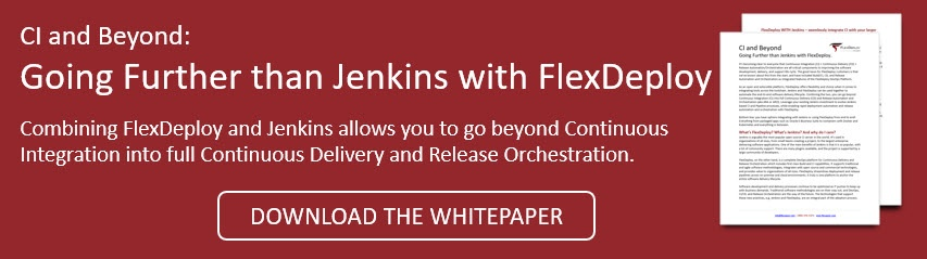 Go beyond Continuous Integration into full Continuous Delivery with FlexDeploy