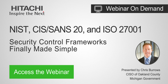 Webinar NIST, CISSANS 20, and ISO 27001 Security Control Frameworks Finally Made Simple