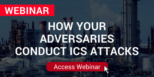 How Your Adversaries Conduct ICS Attacks