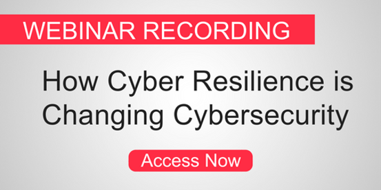 How Cyber Resilience is Changing Cyber Security