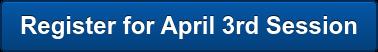 Register for April 3rd Session