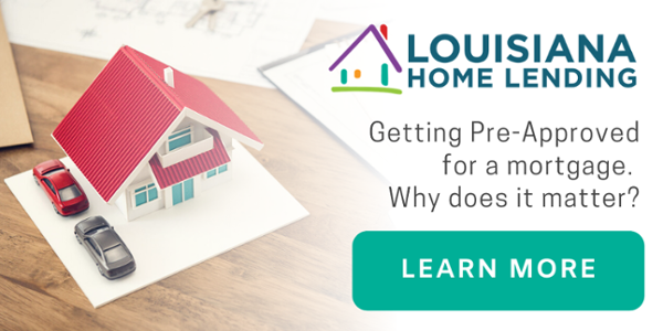 Getting Pre-Approved for a mortgage? | Louisiana Home Lending | Lafayette LA