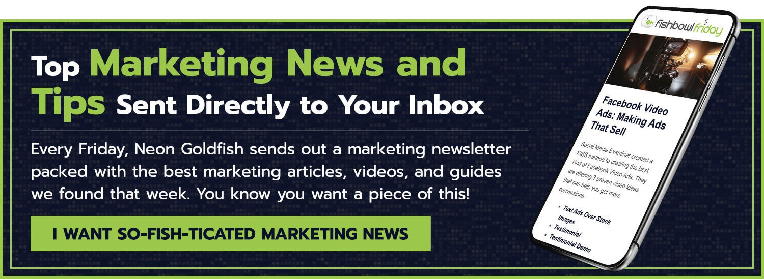 Top marketing news and tips sent directly to your inbox with Fishbowl Fridays from Neon Goldfish