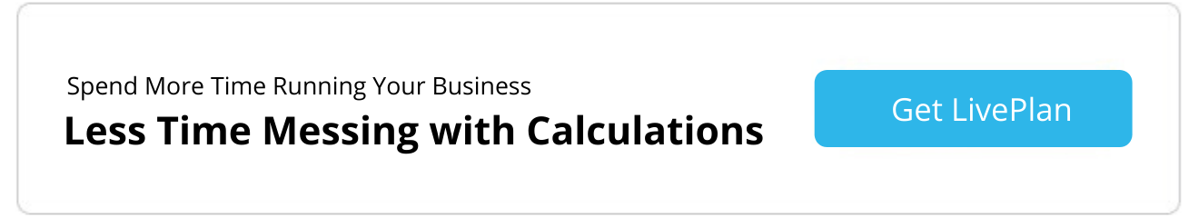 less calculations with LivePlan