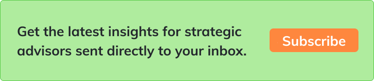Get the latest insights for strategic advisors sent directly to your inbox. Subscribe
