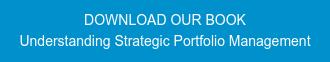 DOWNLOAD OUR BOOK Understanding Strategic Portfolio Management