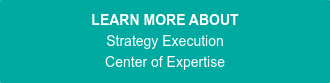 LEARN MORE ABOUT Strategy Execution Center of Expertise