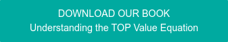 DOWNLOAD OUR BOOK Understanding the TOP Value Equation