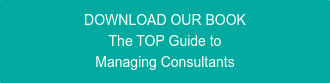 DOWNLOAD OUR BOOK The TOP Guide to  Managing Consultants
