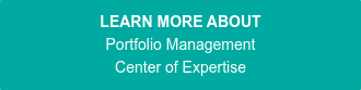 LEARN MORE ABOUT Portfolio Management Center of Expertise