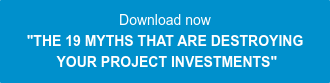 """Download now """"THE 19 MYTHS THAT AREDESTROYING YOUR PROJECT INVESTMENTS"""""""