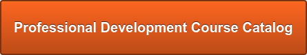 View our Full Professional Development Course Catalog