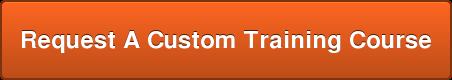 Request A Custom Training Course