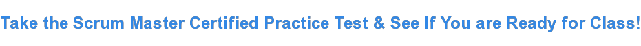 Take the Scrum MasterCertifiedPractice Test & See If You are Ready for Class!