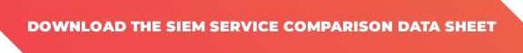 Download The SIEM Service Comparison Data Sheet
