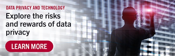 Data Privacy and Technology | Explore the risks and rewards of data privacy | Learn more