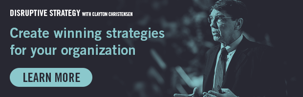 Disruptive Strategy With Clayton Christensen — Create winning strategies for your organization — Learn More!