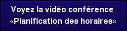 Voyez la vidéo conférence «Planification des horaires»