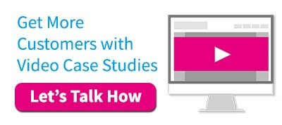 Get More Customers with Video Case Studies - L