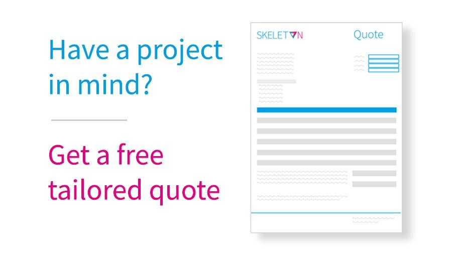 Have you got a project in mind? Get a free tailored quote