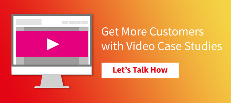 Get More Customers with Video Case Studies - Let's Talk How