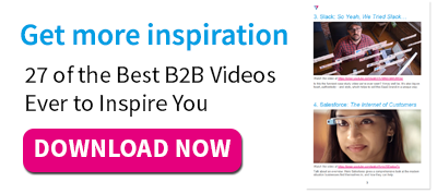 Get more inspiration: 27 of the Best B2B Videos Ever to Inspire You