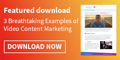 Featured download: 3 Breathtaking Examples of Video Content Marketing