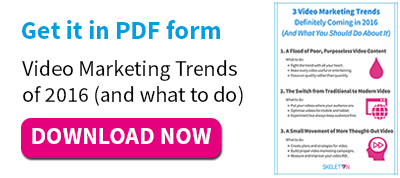 Video Marketing Trends of 2016 (and what to do) — get it in PDF form
