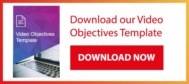 Download our Video Objectives Template