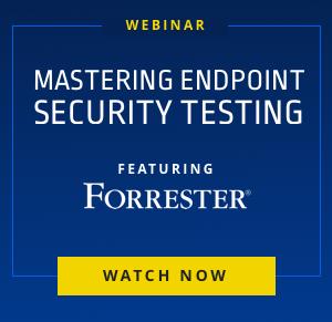 Mastering Endpoint Security Testing Forrester Webinar