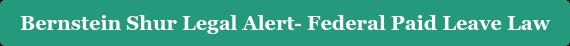 Bernstein Shur Legal Alert- Federal Paid Leave Law