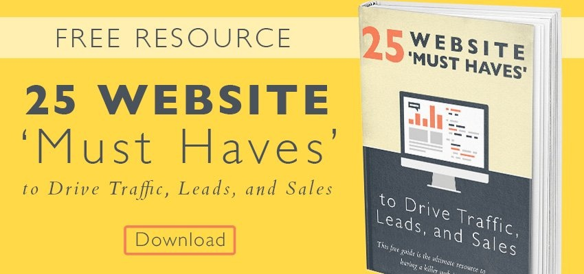 25 Website Must Haves to Drive Traffic, Leads and Sales
