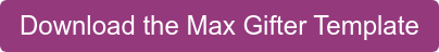 Download the Max Gifter Template
