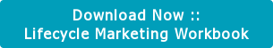 Download Now :: Lifecycle Marketing Workbook