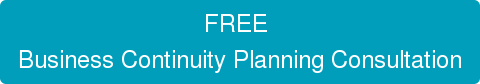 FREE  Business Continuity Planning Consultation