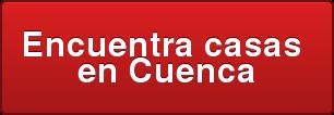 Encuentra casas  en Cuenca