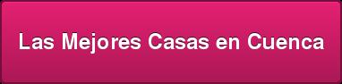 Las Mejores Casas en Cuenca